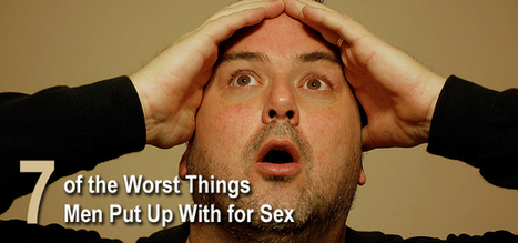 7 of the worst things men put up with for sex   Love & Health Gossip Hub   Scoop.it