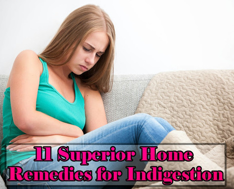 The Best Ever Home Remedies for Indigestion | Dudkoo Fultoo Celebrities Entertainment | Scoop.it