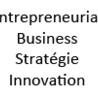 Entrepreneuriat, business, stratégie, innovation