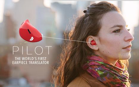Une oreillette qui traduit en live ce que dit votre interlocuteur | Innovation & Technology | Scoop.it