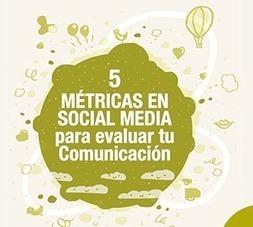 Una publicación propone 5 métricas para evaluar los Social Media - espaciodircom   Coms & Social Media   Scoop.it