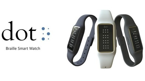 Braille first smartwatch allows blind to read iPhone messages | Wearable Devices | Scoop.it