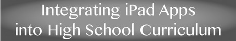 Integrating iPad Apps into High School Content - LiveBinder | iPads | Scoop.it