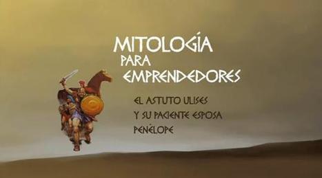 Mitología para #emprendedores – Módulo 2: El astuto Ulises y su paciente esposa Penélop | Aqueronte | Scoop.it