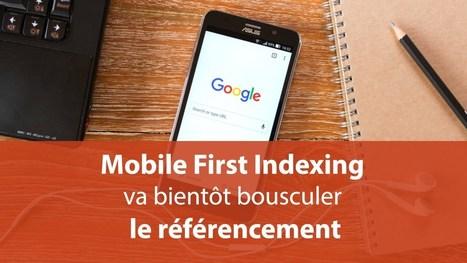 Mobile First Indexing va bientôt bousculer le référencement | SEO SEA SEM - Référencement Naturel & Payant | Scoop.it