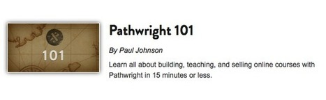 Easily Publish and Sell Online Courses - An Interview with Pathwright's Paul Johnson - Learning Revolution | Créer des Formations en ligne - Create Online Courses | Scoop.it