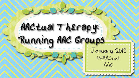 AACtual Therapy: Running AAC Groups | AAC: Augmentative and Alternative Communication | Scoop.it