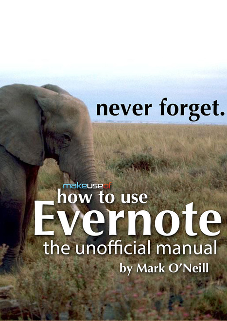How To Use Evernote: The Unofficial Manual | Evernote, gestion de l'information numérique | Scoop.it