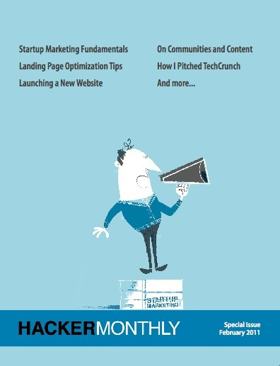 Hacker Monthly Special Issue - Startup Marketing | Startup Advice | Scoop.it