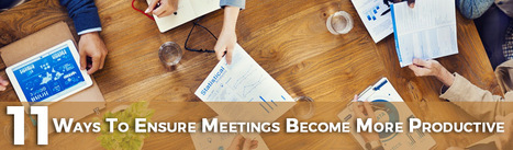 11 Ways To Ensure Meetings Become More Productive | Business Promotional Ideas and Products | Scoop.it