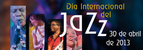 Día Internacional del Jazz | EDUCACIÓN SONORA Y MUSICAL | Scoop.it