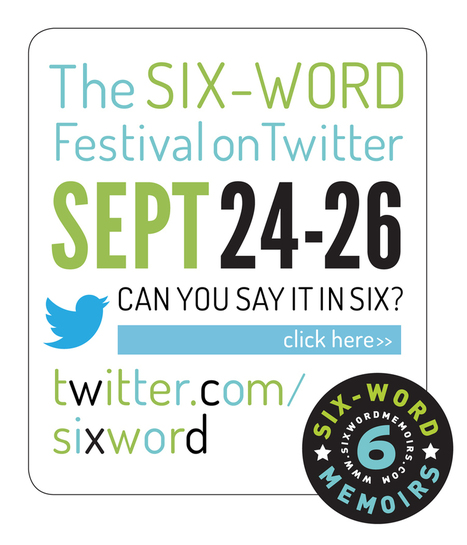The Six-Word Festival, A Twitter Celebration of Storytelling & Brevity | Storytelling | Scoop.it