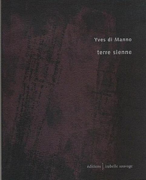 Terre sienne d'Yves di Manno, lecture de Jacques Josse | Poezibao | Scoop.it