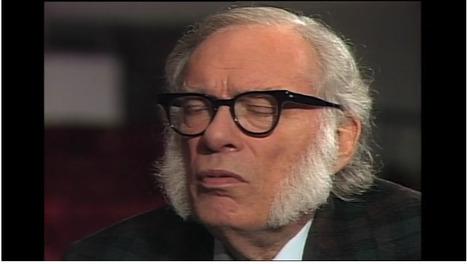 Isaac Asimov on His Faith in the Power of Human Reason | BillMoyers.com | Le BONHEUR comme indice d'épanouissement social et économique. | Scoop.it