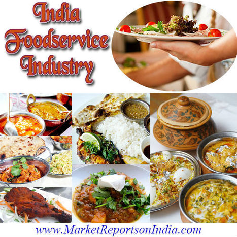 Foodservice Industy in India | Market Reports on India | Scoop.it