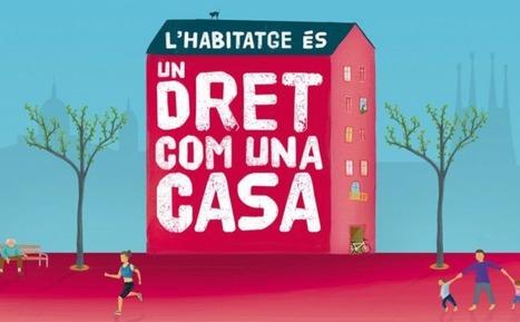 L'habitatge, un dret com una casa. Reptes per millorar l'accés a un habitatge digne | #territori | Scoop.it