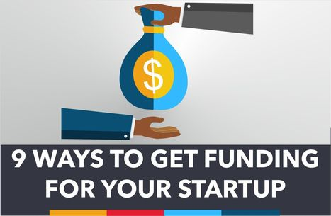 9 Ways to Get Funding For Your Startup | MEDIACLUB | Scoop.it