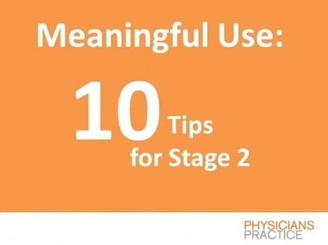 Ten Meaningful Use Tips for Physicians in Stage 2   Physicians Practice   Electronic Health Information Exchange   Scoop.it