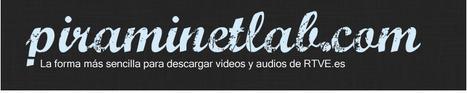 Cómo descargar videos y audios de rtve.es de forma muy sencilla | Experiencias y tutoriales sobre tecnologías educativas | Scoop.it