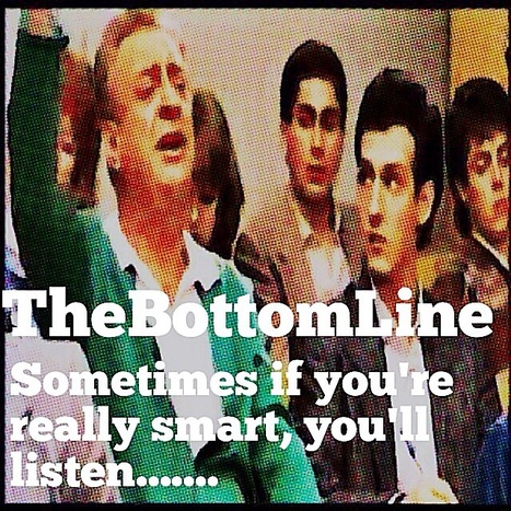 TheBottomLines- ItsYourMoney- Sometimes if you're really smart you'll listen...... | TheBottomlineNow | Scoop.it