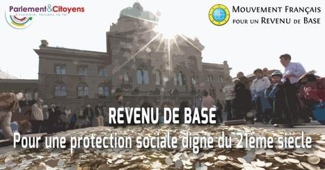 Parlement & Citoyens - Prenez l'initiative - Revenu de base : Pour une protection sociale digne du 21ème siècle | Lecture citoyenne | Scoop.it