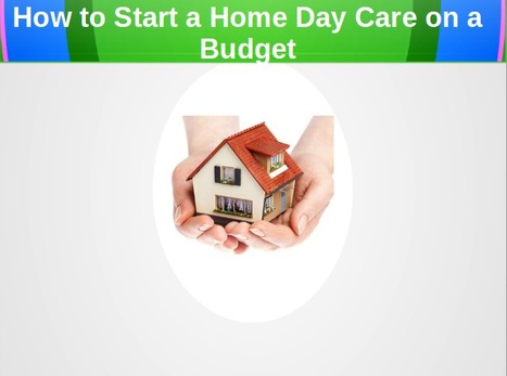 How to Start a Home Day Care on a Budget | Insurance Company | Scoop.it