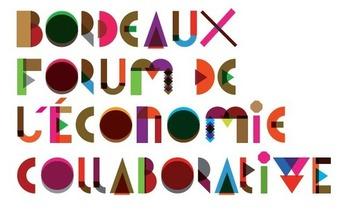 Bordeaux Forum de l'économie collaborative : une première en France   Solutions locales   Scoop.it