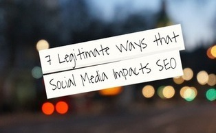 7 Legitimate Ways That Social Media Impacts SEO | Digital-News on Scoop.it today | Scoop.it