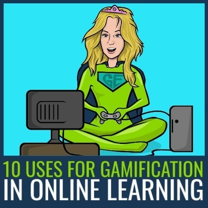 10 Uses for Gamification in Online Learning | Gamification for the Win | Scoop.it