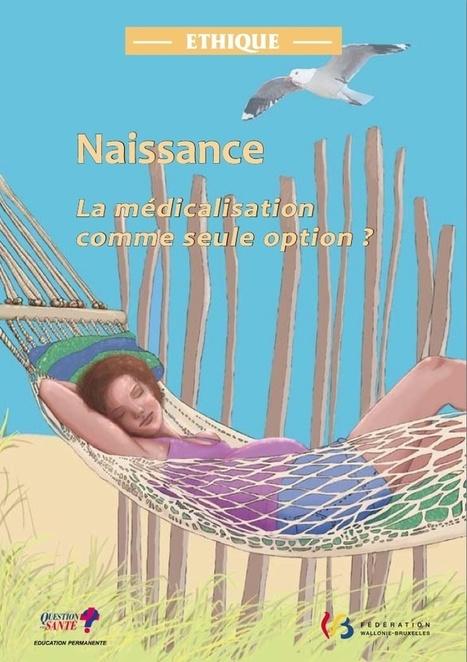 Naissance. La médicalisation comme seule option ? | Parent Autrement à Tahiti | Scoop.it