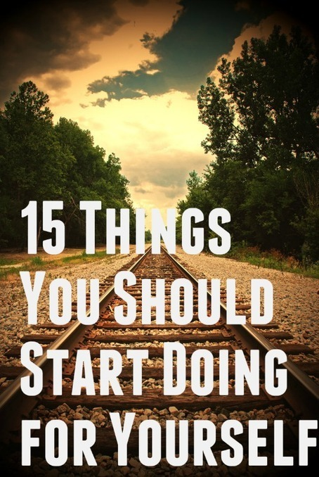 15 things you should start doing for yourself | Hope | Scoop.it