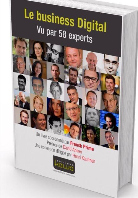 LE BUSINESS DIGITAL , livre référence sur le marketing et le numérique   Marketing, e-marketing, digital marketing, web 2.0, e-commerce, innovations   Scoop.it