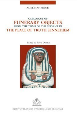 """Funerary Objects from the Tomb of Sennedjem"", by Adel Mahmoud 