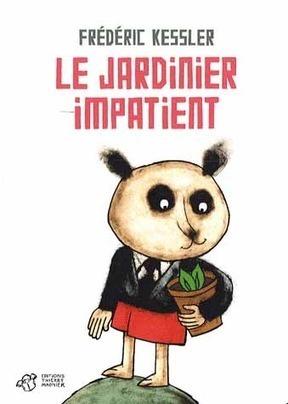 Frédéric Kessler Auteur illustrateur pour l'édition jeunesse: Le jardinier impatient, Frédéric Kessler, Thierry magnier 2008   (Culture)s (Urbaine)s   Scoop.it