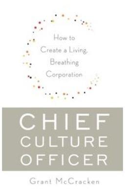 Chief Culture Officer : un poste à créer de vice-président à la culture selon McCracken - Brand Content | Création de contenu et innovation marketing | Scoop.it