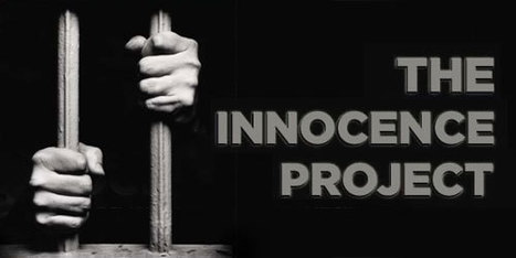 The Innocence Project - Facts on Post-Conviction DNA Exonerations | Center Of Wrongful Convictions! | Scoop.it