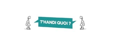 T'HANDI QUOI? 1er jeu sur le Handicap au travail - L'ADN | Génération en action | Scoop.it