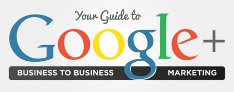 Your Guide to GooglePlus Business to Business Marketing - infographic | Real Estate | Scoop.it
