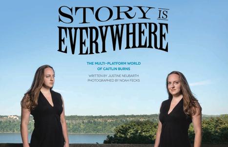 STORY IS EVERYWHERE - The Multi-Platform World of Caitlin Burns   Transmedia Storytelling & Education   Scoop.it