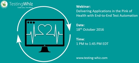 Delivering Applications in the Pink of Health with End-to-End Test Automation | Automated Software Testing | Scoop.it