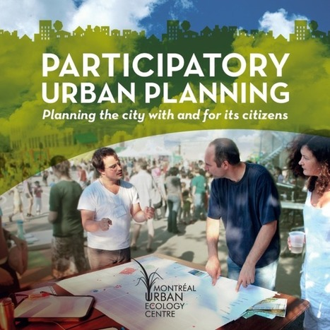 Montréal Urban Ecology Centre Releases New Placemaking Tool - Project for Public Spaces | Participatory & collaborative design | Diseño participativo y colaborativo | Scoop.it