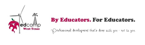 EdCampWestTexas | Pure Edcamp | Scoop.it