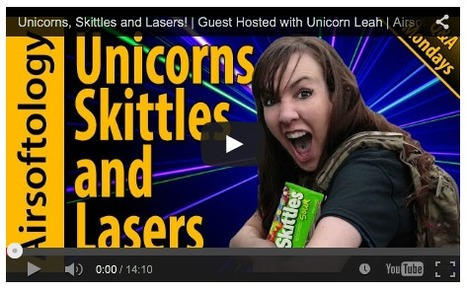 Unicorns, Skittles and Lasers! - Guest Hosted with Unicorn Leah - Airsoftology Mondays on YouTube | Thumpy's 3D House of Airsoft™ @ Scoop.it | Scoop.it