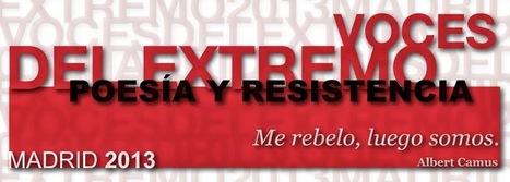 VOCES DEL EXTREMOS, Poesía y Resistencia, del Jueves, 31 de Octubre al Domingo, 3 de Noviembre, Madrid | MARATÓN DE CITAS | Scoop.it