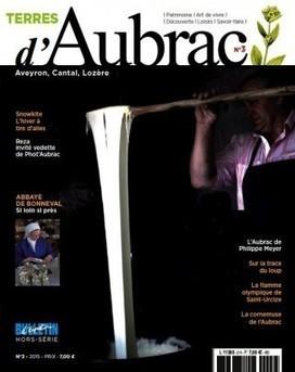 Terres d'Aubrac, le magazine qui explore l'Aubrac - Media12 | L'info tourisme en Aveyron | Scoop.it
