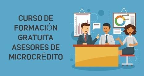 CURSO DE FORMACION GRATUITA ASESORES DE MICROCREDITO | recomendados en Colombia | Scoop.it