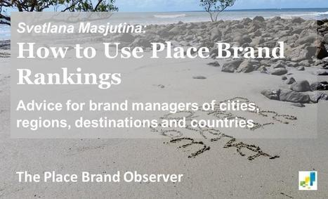 Place Brand Rankings: Advice for City and Destination Managers | Destination Management | Scoop.it