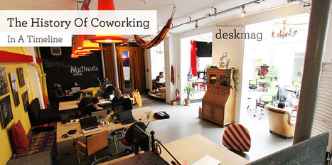 The History Of Coworking - Presented By Deskmag | Splaces of work | Scoop.it