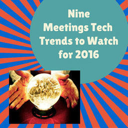 Nine Amazing Meetings Technology Trends to Watch in 2016 - Corbin Ball Associates | Event Social Media & Technology | Scoop.it