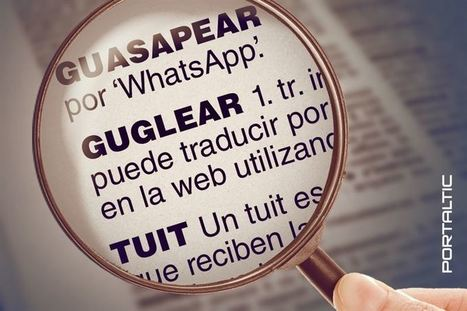 Guasapear, guglear, tuit... ¿Qué palabras tecnológicas acepta la RAE? | Educacion, ecologia y TIC | Scoop.it